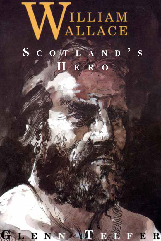 William Wallace: Scotland's Hero